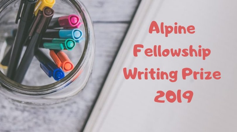 Alpine Fellowship 2019 Writing Prize (Up to £15,000 in Prizes)