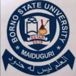 Borno State University Post-UTME Form 2019: Screening Date, Cut-off Mark, Eligibility and Requirements