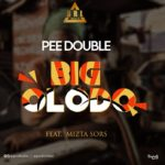 Pee Double Ft. Mizta Sors – Big Olodo [Video + Audio]